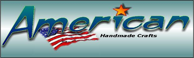 Coming soon American Handmade Crafts!!